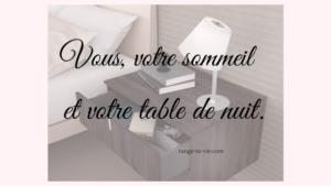 Comment passer de meilleures nuits en rangeant votre table de chevet?