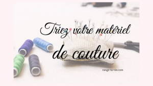 Triez votre matériel de couture