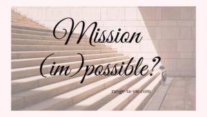 Trier, désencombrer, ranger… Mission (im)possible?  Relevez le défi en 4 semaines!